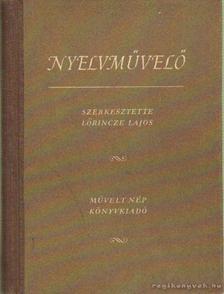Lőrincze Lajos - Nyelvművelő [antikvár]