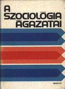 Kulcsár Kálmán - A szociológia ágazatai [antikvár]