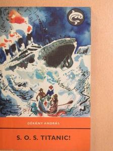 Dékány András - S. O. S. Titanic! [antikvár]