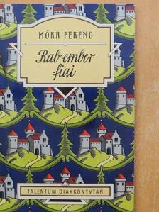 Móra Ferenc - Rab ember fiai [antikvár]