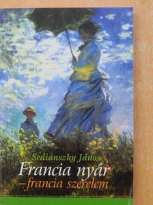 Sediánszky János - Francia nyár - francia szerelem [antikvár]