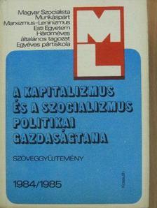 Berecz Frigyes - A kapitalizmus és a szocializmus politikai gazdaságtana 1984/1985 [antikvár]