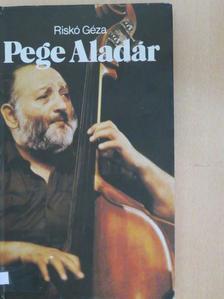 Riskó Géza - Pege Aladár [antikvár]
