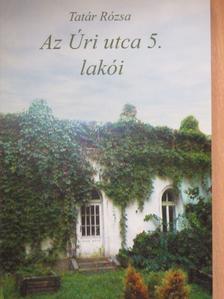 Tatár Rózsa - Az Úri utca 5. lakói [antikvár]