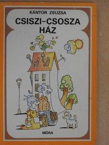 Kántor Zsuzsa - Csiszi-csosza ház [antikvár]
