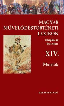Tamás Zsuzsa - Magyar Művelődéstörténeti Lexikon XIV. Mutatók