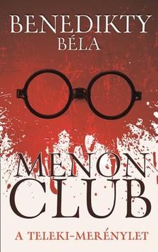 Benedikty Béla - Menon Club - A Teleki-merénylet [eKönyv: epub, mobi]