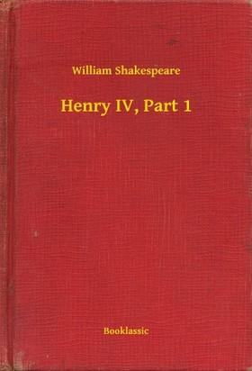 William Shakespeare - Henry IV, Part 1 [eKönyv: epub, mobi]