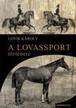 LOVIK KÁROLY - A lovassport története [eKönyv: epub, mobi]