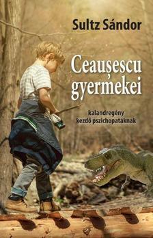 Sultz Sándor - Ceausescu gyermekei