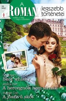 Catherine O'Connor; Jessica Hart; Maggie Cox - A Romana legszebb történetei 28. - Skót whisky; A hercegnők nem sírnak; A jószívű skót [eKönyv: epub, mobi]