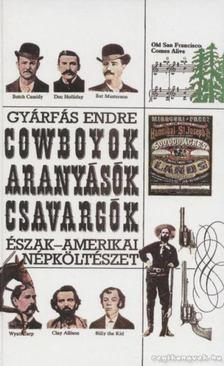 Gyárfás Endre - Cowboyok, aranyásók, csavargók [antikvár]