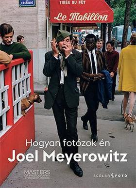 Joel Meyerowitz - Hogyan fotózok én
