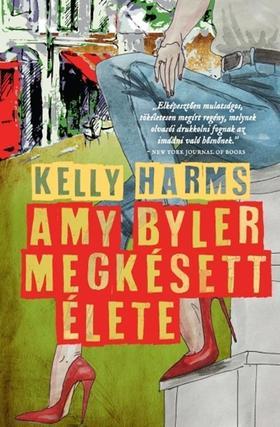 Kelly Harms - Amy Byler megkésett élete