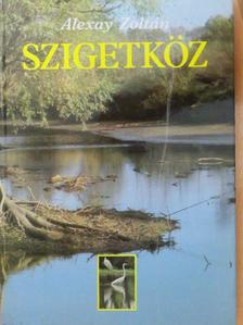 Alexay Zoltán - Szigetköz [antikvár]