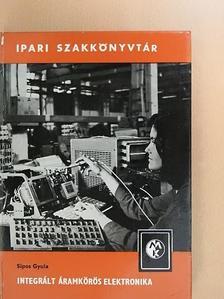Sipos Gyula - Integrált áramkörös elektronika [antikvár]