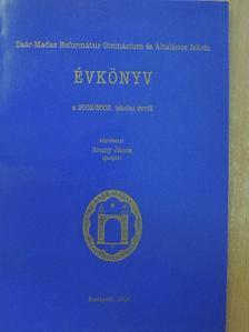 Bejek Géza - Baár-Madas Református Gimnázium és Általános Iskola Évkönyv a 2002/2003. iskolai évről [antikvár]