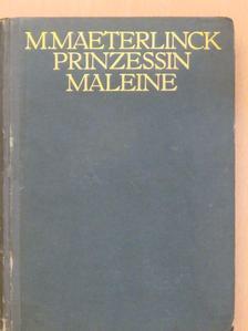 Maurice Maeterlinck - Prinzessin Maleine [antikvár]