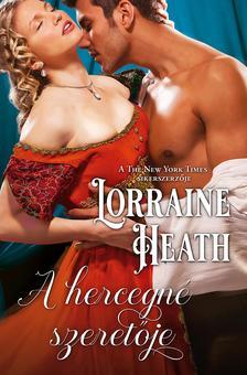 Lorraine Heath - A hercegné szeretője