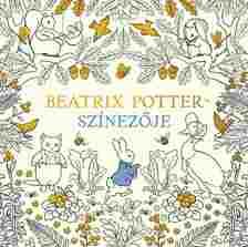 Beatrix Potter - Nyúl Péter világa - Beatrix Potter színezője