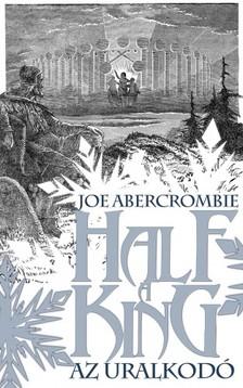 Joe Abercrombie - Half a King - Az uralkodó [eKönyv: epub, mobi]