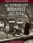UNGVÁRY KRISZTIÁN - AZ OSTROMLOTT BUDAPEST KÉT TITKA