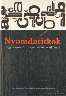 Korompay János - Nyomdatitkok avagy a nyomdai megrendelők kézikönyve [antikvár]