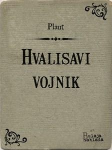Plaut Koloman Rac, - Hvalisavi vojnik [eKönyv: epub, mobi]