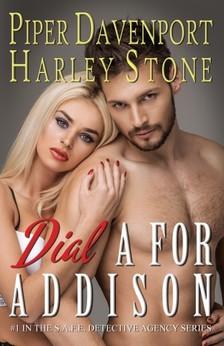 Harley Stone Piper Davenport, - Dial A for Addison (S.A.F.E. Detective Agency, #1) [eKönyv: epub, mobi]
