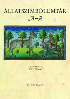 Vígh Éva szerk. - Állatszimbólumtár A--Z - ÜKH 2019