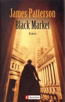 James Patterson - Black Market [antikvár]