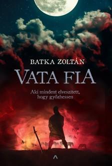Batka Zoltán - Vata fia [eKönyv: epub, mobi]