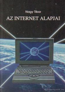 Nagy Tibor - Az internet alapjai [antikvár]