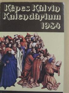 Dr. Fekete Károly - Képes Kálvin Kalendárium 1984 [antikvár]