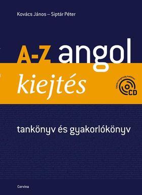 Kovács János - Siptár Péter - A-Z ANGOL KIEJTÉS - TANKÖNYV ÉS GYAKORLÓKÖNYV + CD - (ÚJ)