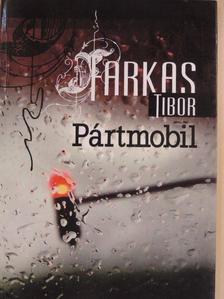 Farkas Tibor - Pártmobil [antikvár]