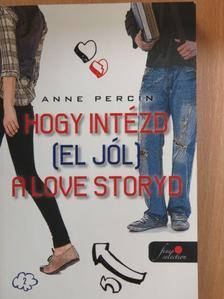 Anne Percin - Hogy intézd (el jól) a love storyd [antikvár]