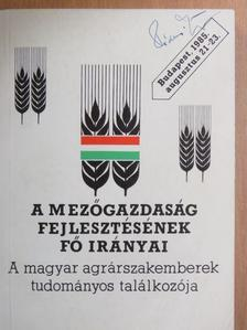 Benedek László - A mezőgazdaság fejlesztésének fő irányai [antikvár]