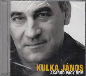 AKAROD VAGY NEM CD KULKA JÁNOS