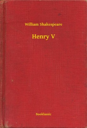 William Shakespeare - Henry V [eKönyv: epub, mobi]