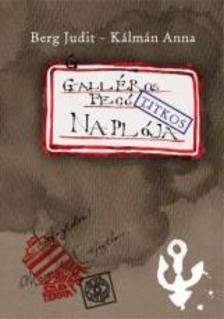 Berg Judit - Galléros Fecó (titkos) naplója