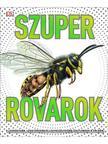x - Szuperrovarok - A legnagyobb, leggyorsabb és legveszélyesebb ízeltlábúak a Földön