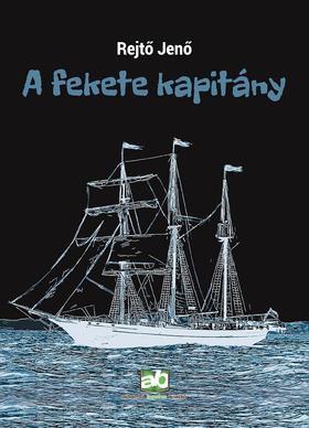 REJTŐ JENŐ - A fekete kapitány