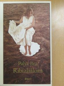 Palya Bea - Ribizliálom (dedikált példány) [antikvár]