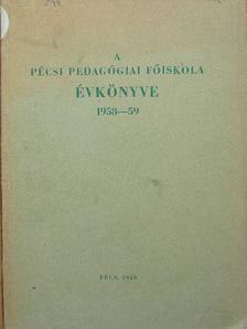 Balogh Imre - A Pécsi Pedagógiai Főiskola évkönyve 1958-59 [antikvár]
