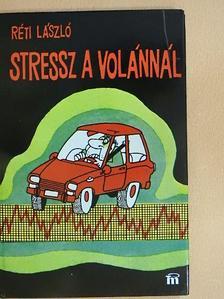Dr. Réti László - Stressz a volánnál [antikvár]