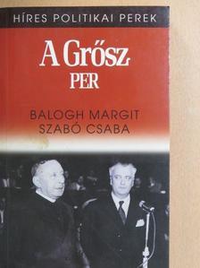 Balogh Margit - A Grősz-per [antikvár]