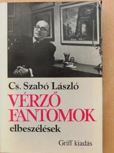 Cs. Szabó László - Vérző fantomok [antikvár]