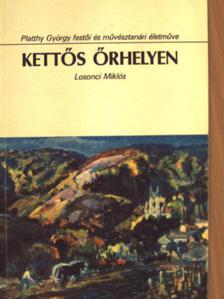 Losonci Miklós - Kettős őrhelyen [antikvár]