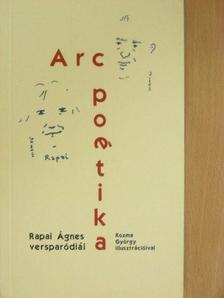 Rapai Ágnes - Arc poétika [antikvár]